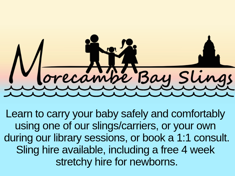logo for morecambe bay slings, plus the text: learn to carry your baby safely and comfortably using one of our slings/carriers, or your own during our library sessions or book a 1:1 consult. Sling hire available, including a free 4 week stretchy hire for newborns.